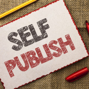So You Want to Self-Publish …