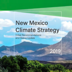 NM Task Force Rolls Out Controversial Climate Change Roadmap