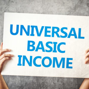 Universal Basic Income? Well, Maybe.